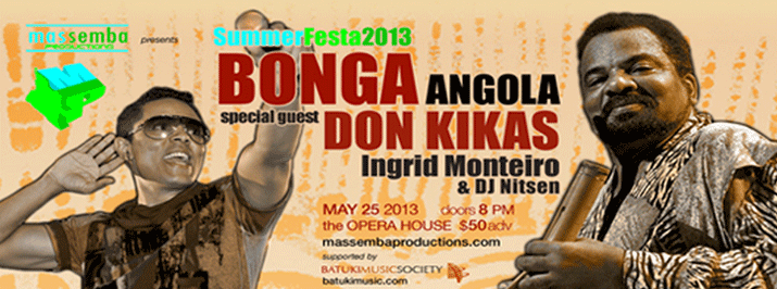 Summer Festa: Bonga & Don Kikas: May 25, 2013